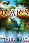 Toxics by Isabel Burt