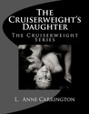 The Cruiserweight's Daughter (The Cruiserweight Series)