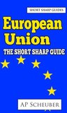 European Union: The Short Sharp Guide (A-level Politics)