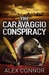 The Caravaggio Conspiracy by Alex Connor