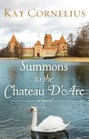 Summons to the Chateau D'Arc: A Novel