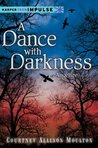 A Dance with Darkness: An Angelfire Novella (HarperTeen Impulse)
