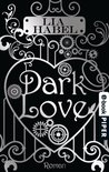 Dark Love: Roman (German Edition)