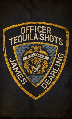 Officer Tequila Shots by James Dearling