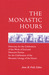 The Monastic Hours: Directory for the Celebration of the Work of God and Directive Norms for the Celebration of the Monastic Liturgy of the Hours