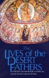 The Lives of the Desert Fathers: The Historia Monachorum in Aegypto (Cistercian Studies No. 34)