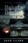 Dakota Denied (The Dakota Lester Series)