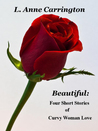 Beautiful: Four Short Stories of Curvy Woman Love