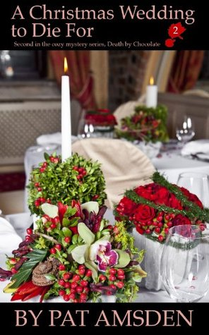 A Christmas Wedding To Die For (Death by Chocolate)
