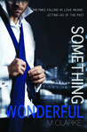 Something Wonderful by M.  Clarke