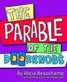 The Parable of the Doorknobs; A hilarious short story for kids of all ages...