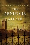 The Arnifour Affair (Colin Pendragon Mysteries, #1)