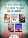 The Best Teen Reads from Indie Authors: Fall 2013 Sampler (Young Adult Fiction)