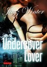 Undercover Lover: Erotischer Roman (German Edition)