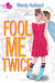 Fool Me Twice by Mandy Hubbard