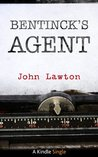 Bentinck's Agent (Kindle Single)