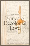 Islands of Decolonial Love (Literary Collection)