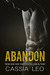 Abandon by Cassia Leo