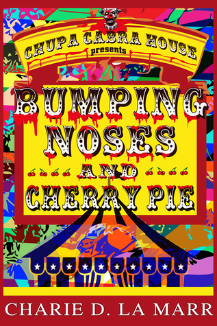 Bumping Noses and Cherry Pie by Charie D. La Marr