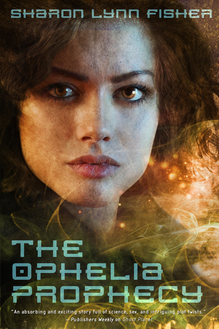 The Ophelia Prophecy by Sharon Lynn Fisher