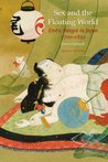 Sex and the Floating World: Erotic Images in Japan 1700-1820, Second Edition
