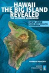 Hawaii The Big Island Revealed: The Ultimate Guidebook (In Full Color) (...Revealed The Ultimate Guidebook)