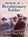 Memoir of a Revolutionary Soldier: The Narrative of Joseph Plumb Martin (Dover Value Editions)