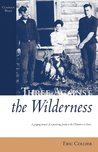 Three Against the Wilderness (Classics West Collection)