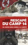 Rescapé du camp 14 (French Edition)