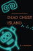 Dead Chest Island (The Secrets Begin) (Volume 1)