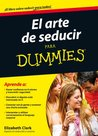 El arte de seducir para Dummies (Spanish Edition)