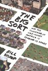 The Big Sort: Why the Clustering of Like-Minded American is Tearing Us Apart