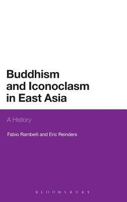 Buddhism and Iconoclasm in East Asia: A History