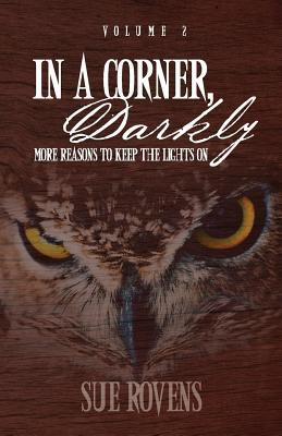 In a Corner, Darkly by Sue Rovens