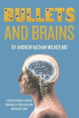 Bullets and Brains by Andrew Nathan Wilner