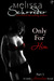Only For Him, Part Five by Melissa Schroeder