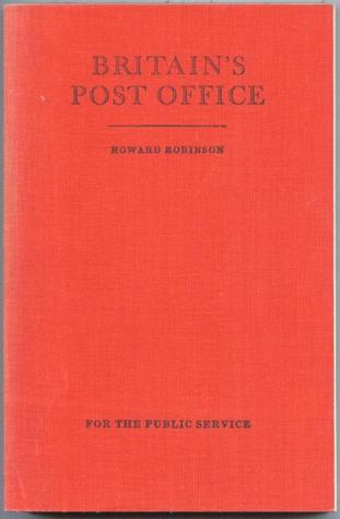 Britain's Post Office: A History of Development from the Beginnings to the Present Day
