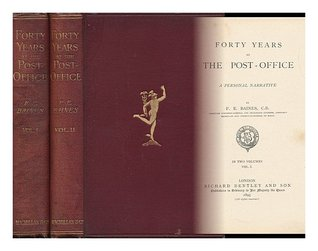 Forty Years at the Post-Office: A Personal Narrative (Vol. I)