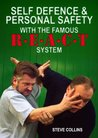 Self Defence: Techniques And Tactics. Personal Safety. How To Protect Yourself With The REACT Self Defense System (Steve Collins REACT Self Defense Library)