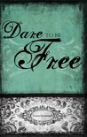 Dare to Be Free