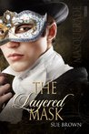 The Layered Mask (The Masquerade Trilogy)