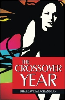 The Crossover Year by Bhargavi Balachandran