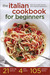 The Italian Cookbook for Beginners by Salinas Press