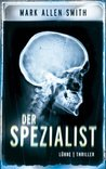 Der Spezialist: Thriller (German Edition)