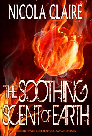 The Soothing Scent Of Earth (Elemental Awakening, #2)
