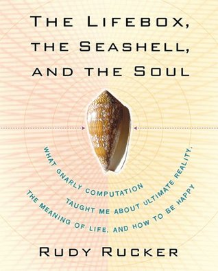 The Lifebox, the Seashell, and the Soul by Rudy Rucker