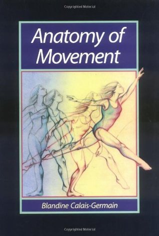 Anatomy of Movement by Blandine Calais-Germain