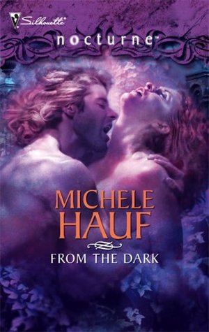 From The Dark by Michele Hauf