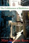 Collaborator of Bethlehem by Matt Rees