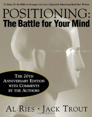 Positioning: The Battle for Your Mind